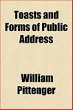 Toasts and Forms of Public Address, William Pittenger, 1152071297