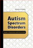 Autism Spectrum Disorders : Issues in Assessment and Intervention, Prelock, Patricia A., 1416401296