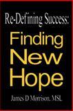 Re-Defining Success, James D. Morrison, 1490801294