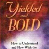 Yielded and Bold : How to Understand and Flow with the Move of God's Spirit, HAMMOND MAC, 1573991295