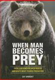 When Man Becomes Prey, Cat Urbigkit, 0762791292