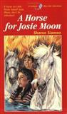 A Horse for Josie Moon, Sharon Siamon, 1550281291