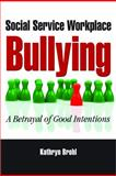 Social Service Workplace Bullying