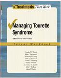 Managing Tourette Syndrome : A Behavioral Intervention, Woods, Douglas W. and Piacentini, John, 0195341295
