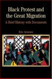 Black Protest and the Great Migration : A Brief History with Documents, Arnesen, Peter J. and Arnesen, Eric, 0312391293