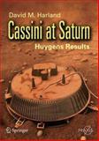 Cassini at Saturn : Huygens Results, Harland, David M., 038726129X