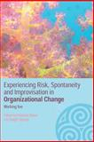 Experiencing Risk, Spontaneity and Improvisation in Organizational Life, Griffen, 0415351294