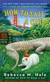 How to Tail a Cat, Rebecca M. Hale, 0425251292