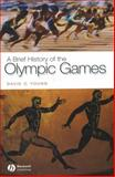 A Brief History of the Olympic Games, Young, David C., 1405111291