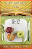 Diet Nuggets and Wisdom Appetizers, Kathleen Kurlin, 1484871294