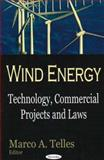 Wind Energy : Technology, Commercial Projects and Laws, Telles, Marco A., 1600211291