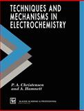 Techniques and Mechanisms in Electrochemistry, Christensen, P. A. and Hemnett, A., 0751401293