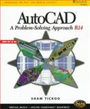AutoCAD : A Problem Solving Approach R14 Windows, Tickoo, Sham, 0766801292