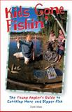 Kids Gone Fishin', Dave Maas and Creative Publishing International Editors, 0865731292