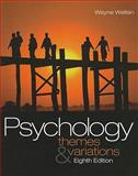 Psychology : Themes and Variations - Text Only, Weiten, Wayne, 1439001294