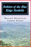 Folklore of the Blue Ridge Foothills, Douglas G. Belcher, 1452871299