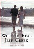 Will the Real Jeff Creek, Larry D. Clark, 1467031291