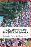 La Carretera de San Juan de Payara, Edgar R. Edrapecor, 1479151297