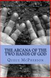 The Arcana of the Two Hands of God, Queue McPherson, 1481271296