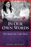 In Our Own Words, Robbi Henson, 1493601296