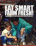 Eat Smart-Farm Fresh: a Guide to Buying and Serving Locally-Grown Produce in School Meals, U. S. Department Agriculture, 1499571291