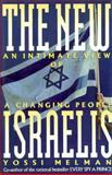 The New Israelis : An Intimate View of a Changing People, Melman, Yossi, 1559721294