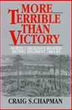 More Terrible Than Victory, Craig S. Chapman, 1574881299