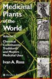Medicinal Plants of the World Vol. 3 : Chemical Constituents, Traditional and Modern Medicinal Uses, Ross, Ivan A., 1588291294