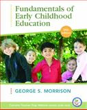 Fundamentals of Early Childhood Education, Morrison, George S., 0132331292