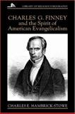 Charles G. Finney and the Spirit of American Evangelicalism, Charles E. Hambrick-Stowe, 0802801293
