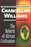 The Rebirth of African Civilization, Chancellor Williams, 0883781298