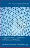 European Defence Cooperation in EU Law and IR Theory, Dyson, Tom and Konstadinides, Theodore, 1137281294