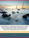 Jahresbericht Ãœber Die Fortschritte Der Tier-Chemie: Oder Der Physiologischen, Pathologischen Und Immuno-Chemie Und Der Pharmakologie, Volume 4, Anonymous, 1144111293