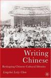 Writing Chinese : Reshaping Chinese Cultural Identity, Chen, Lingchei Letty, 1403971293