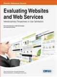 Evaluating Websites and Web Services : Interdisciplinary Perspectives on User Satisfaction, Denis Yannacopoulos, 1466651296