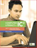 Computer Literacy for IC3 : Unit 2: Using Open-Source Productivity Software, Miller, Michael and Cocke, Earline, 0133791297