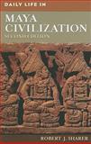 Daily Life in Maya Civilization 2nd Edition