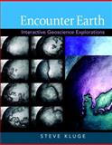 Encounter Earth : Interactive Geoscience Explorations, Kluge, Steve, 0321581296