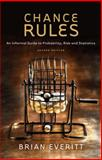Chance Rules : An Informal Guide to Probability, Risk and Statistics, Everitt, Brian, 0387781293