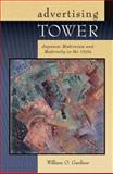 Advertising Tower : Japanese Modernism and Modernity in The 1920s, Gardner, William O., 0674021290