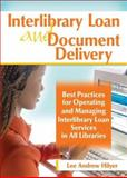Interlibrary Loan and Document Delivery : Best Practices for Operating and Managing Interlibrary Loan Services in All Libraries, Hilyer, Lee Andrew, 0789031299