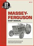 Massey-Ferguson I and T Shop Manual - Models Mf135, Mf150, Mf165, Primedia Business Magazines and Media Staff, 0872881296