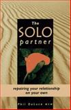 The Solo Partner : Repairing Your Relationship on Your Own, DeLuca, Phil, 0881791296