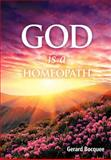 God Is a Homeopath, Gerard Bocquee, 1479751294