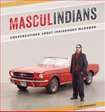 Masculindians : Conversations about Indigenous Manhood, , 1611861292