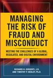 Managing the Risk of Fraud and Misconduct : Meeting the Challenges of a Global, Regulated and Digital Environment, Girgenti, Richard H. and Hedley, Timothy P., 0071621296