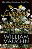 Guardians of the Sacred Seven, William Vaughn, 1475231296