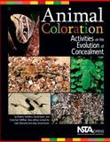 Animal Coloration : Activities on the Evolution of Concealment, Stebbins, Robert and Ipsen, David, 1933531290