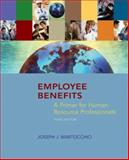 Employee Benefits : A Primer for Human Resource Professionals, Martocchio, Joseph J., 0073381292