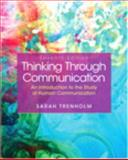Thinking Through Communication, Trenholm, Sarah, 0133841294